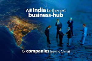 Will India be the next business-hub for companies leaving China